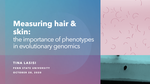 Measuring hair & skin: the importance of phenotypes in evolutionary genomics